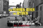 """Plakatmotiv """"Vom Kommen, Gehen u. Bleiben–Filmische Geschichten der Migration"""""""